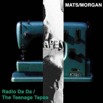 Mats/Morgan - Teenage Tapes